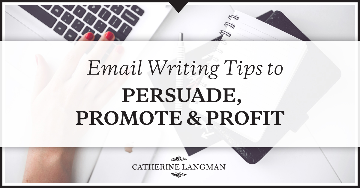 Email writing tips to persuade, promote and profit in your online store