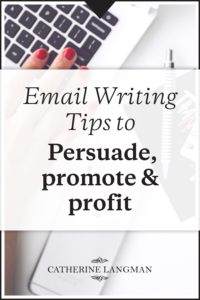 Email writing tips to persuade, promote and profit