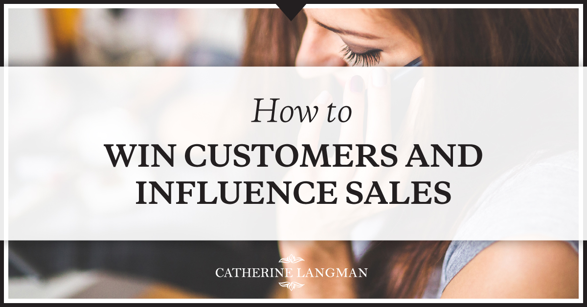 How to Win Customers and Influence Sales