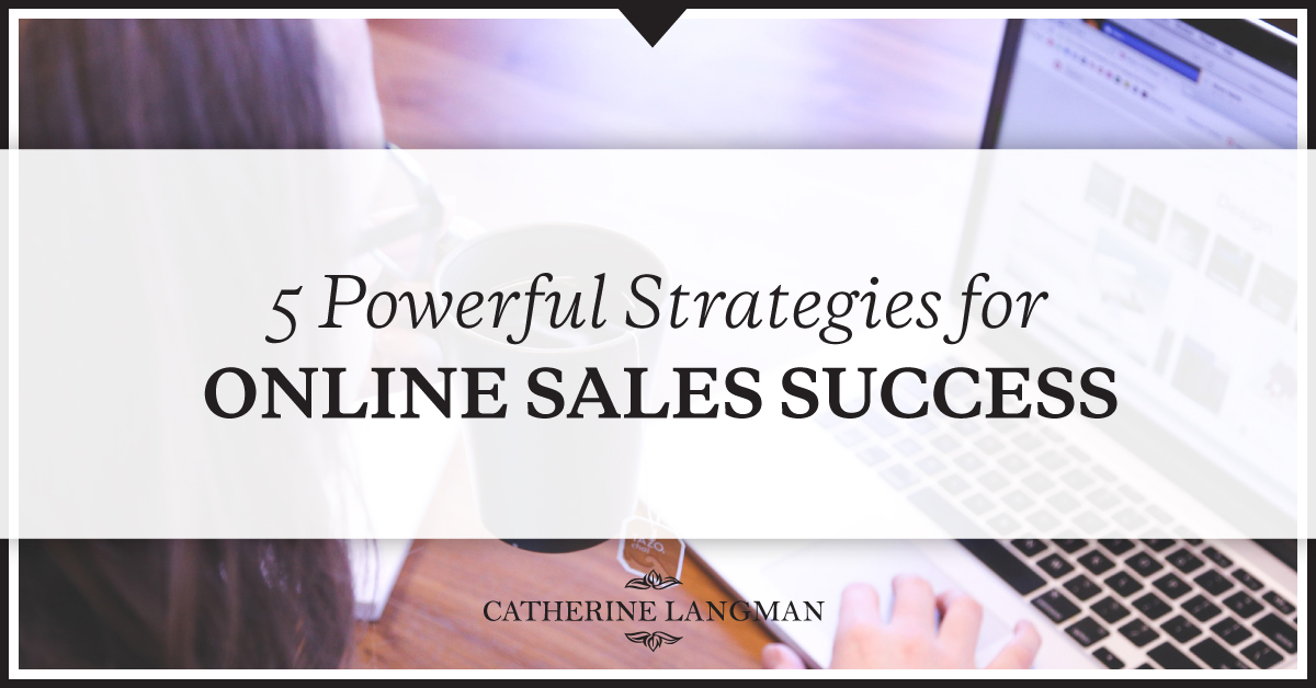 5 powerful strategies for online sales success