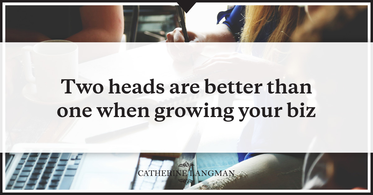 Who is the brains trust in your business? When two heads are better than one...