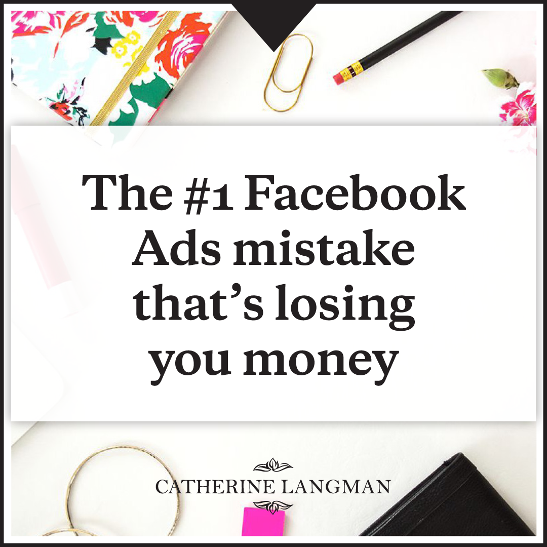 The #1 Facebook Ads Mistake That's Costing You Money