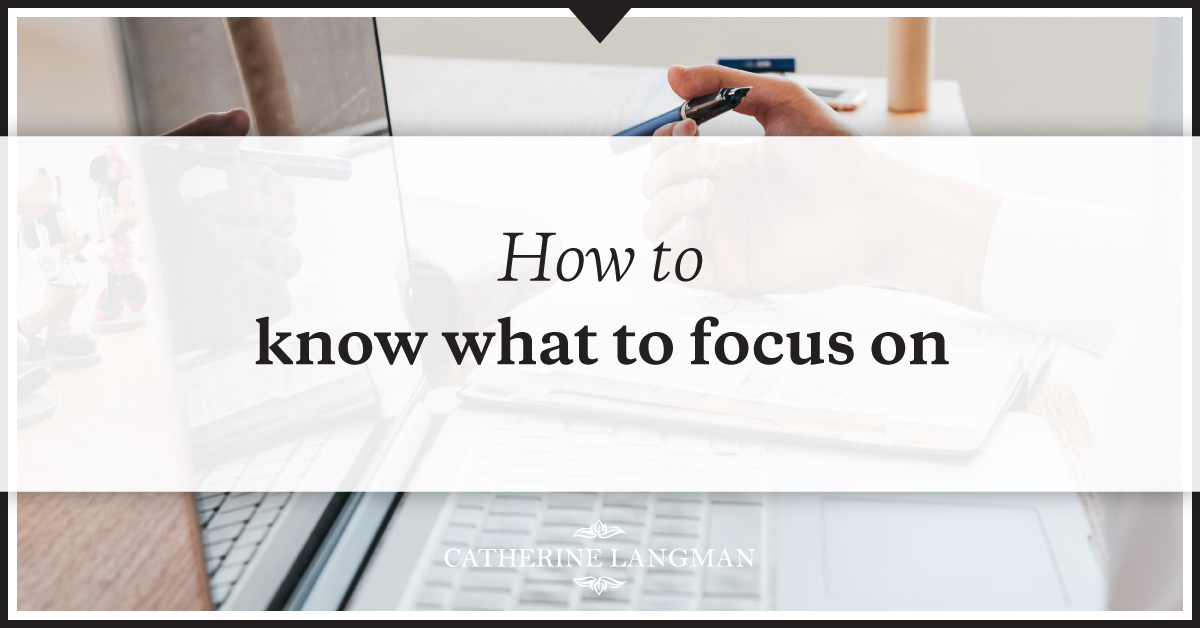 How to know what to focus on