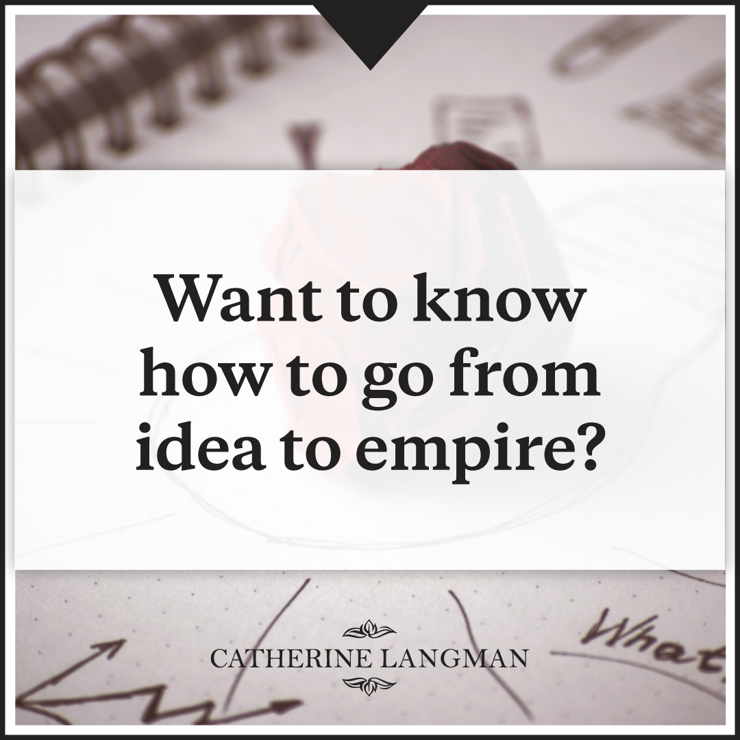 Want to know how to grow from idea to empire?