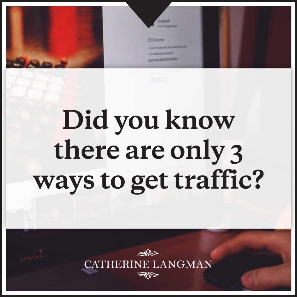 Did you know there are only 3 ways to get traffic?