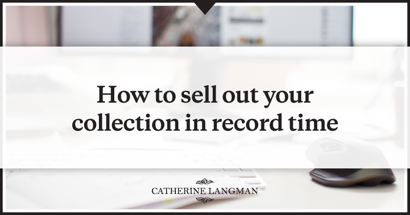 How to sell out your collection in record time