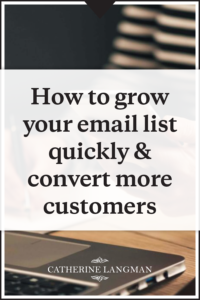 How to grow your email list quickly and convert more customers