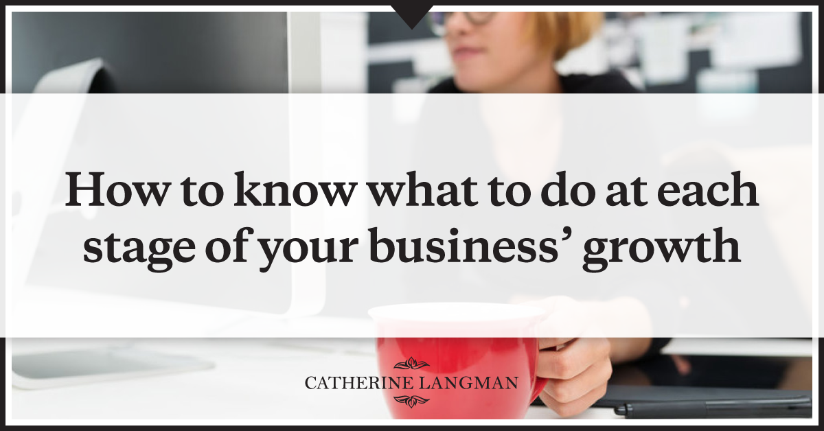 How to know what to do at each stage of your business' growth