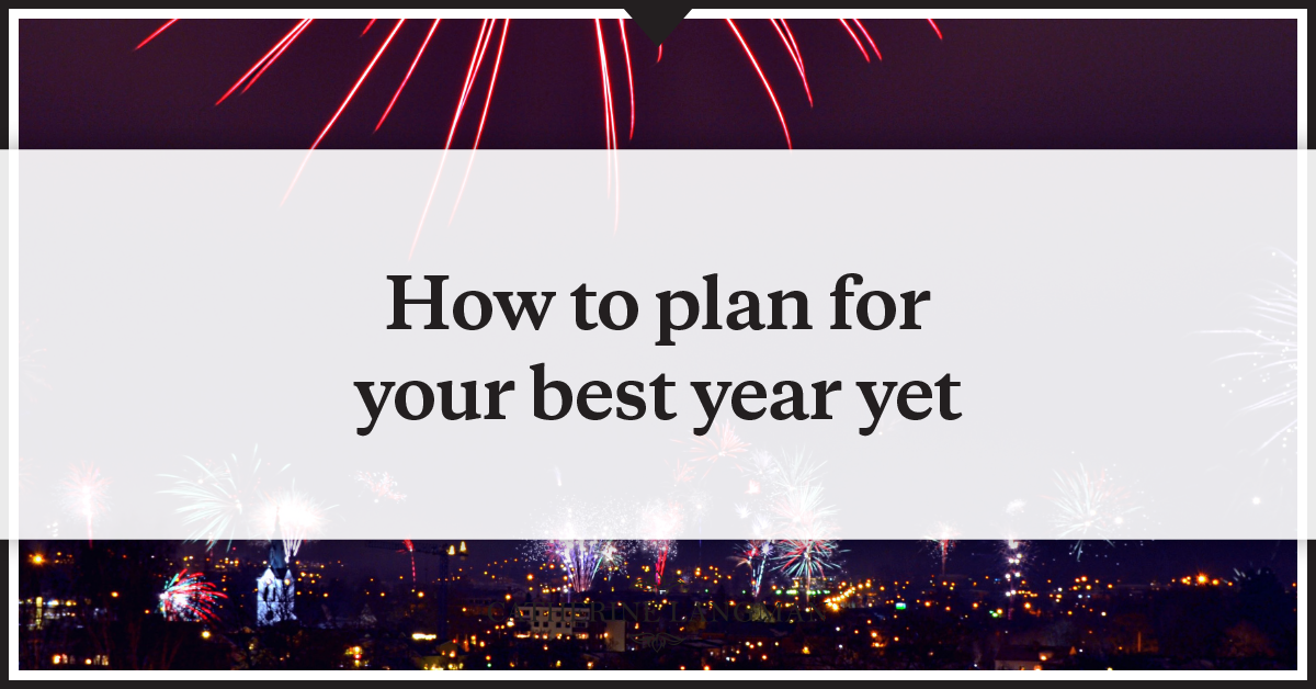 How to plan for your best year yet
