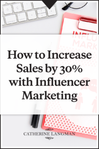 How to increase sales by 30% with influencer marketing