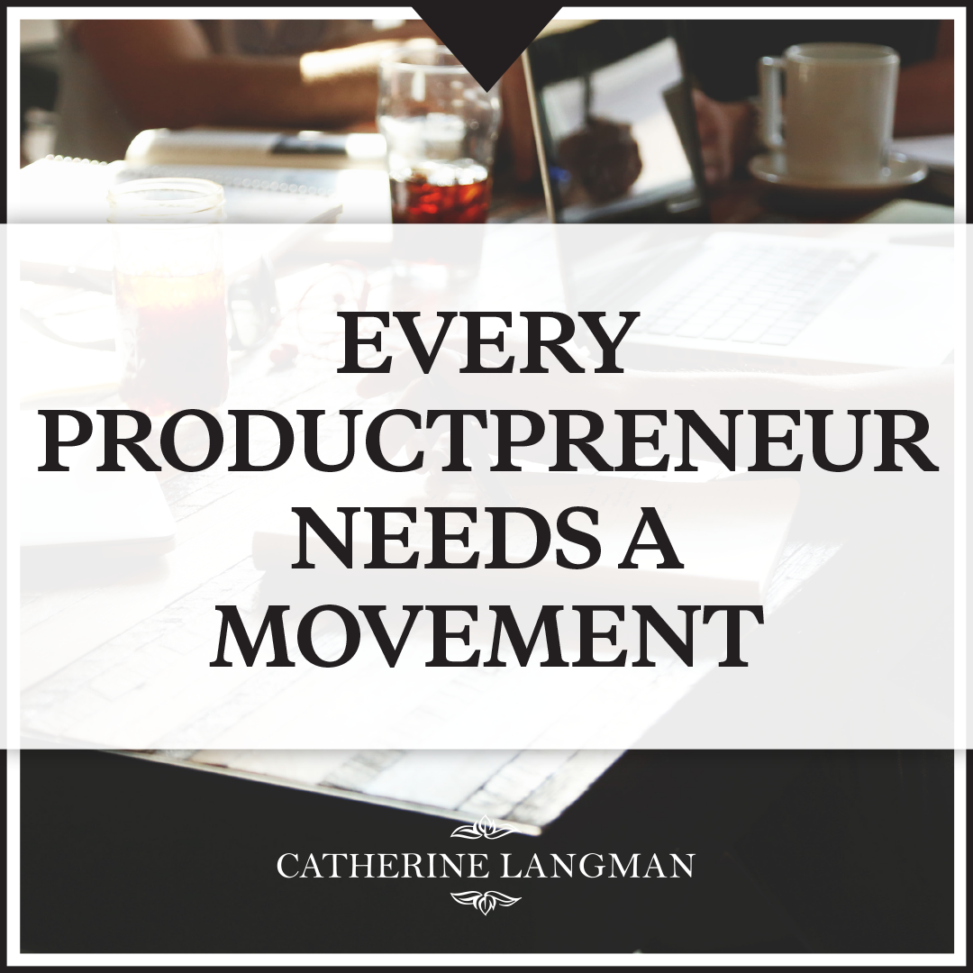 Every Productpreneur Needs A Movement