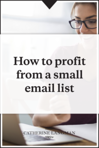 How to profit from a small email list