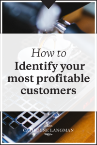 How to identify your most profitable customers