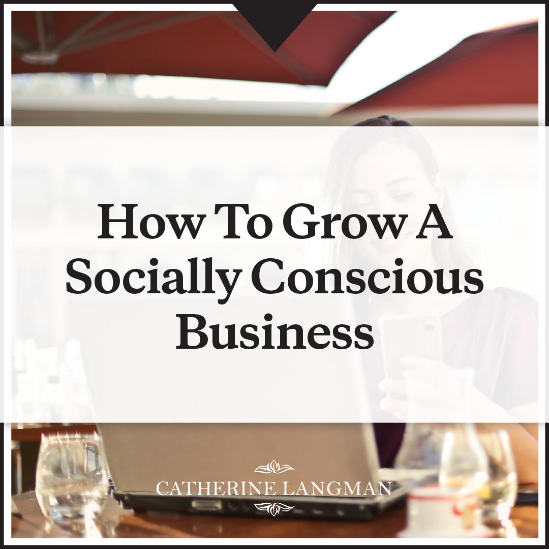 How to grow a socially conscious business