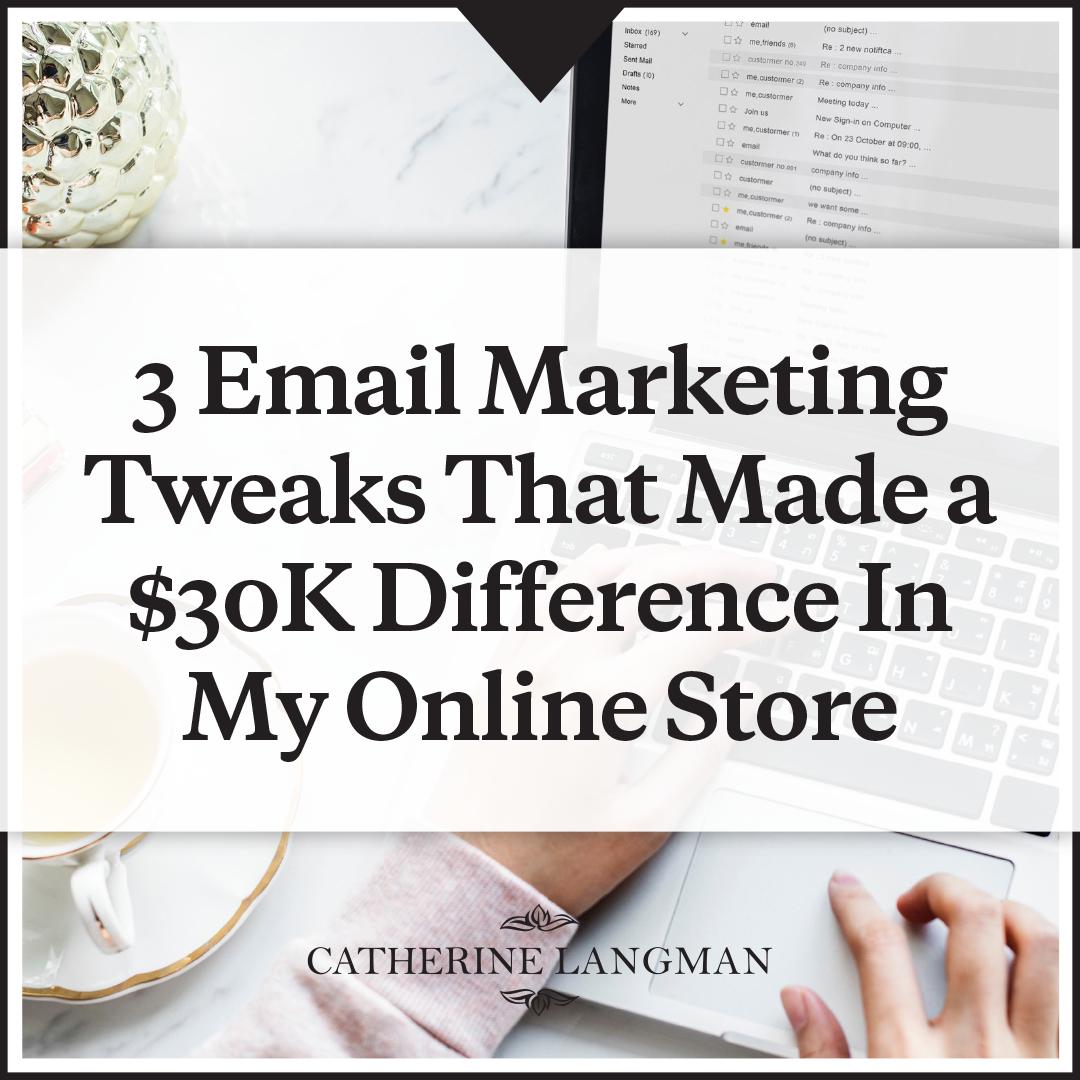 3 Email Marketing Tweaks That