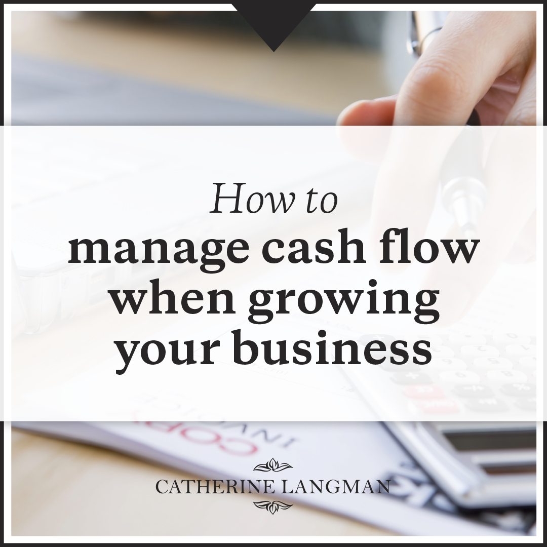How to manage cash flow when growing your business
