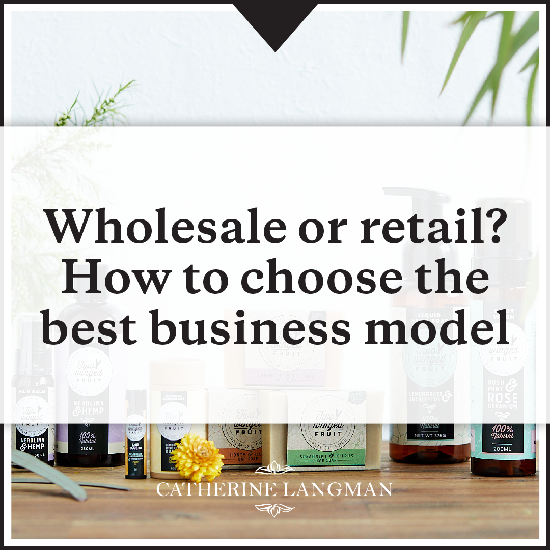 Wholesale or retail? (Or both?) How to choose the best business model