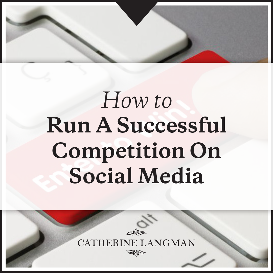 How To Run A Successful Social Media Competition