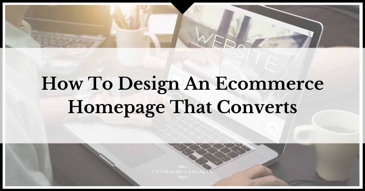 How to design an eCommerce hompage that converts