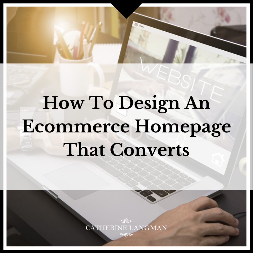 How To Design An Ecommerce Homepage That Converts