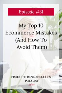 My Top 10 eCommerce Mistakes & How To Avoid Them