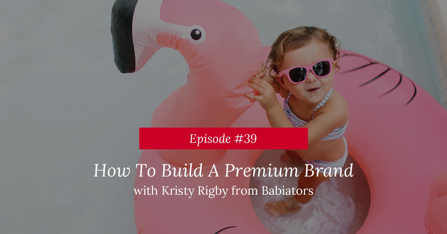 How To Build A Premium Brand