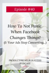 How To Not Panic When Facebook Changes Things (& Your Ads Stop Working!)