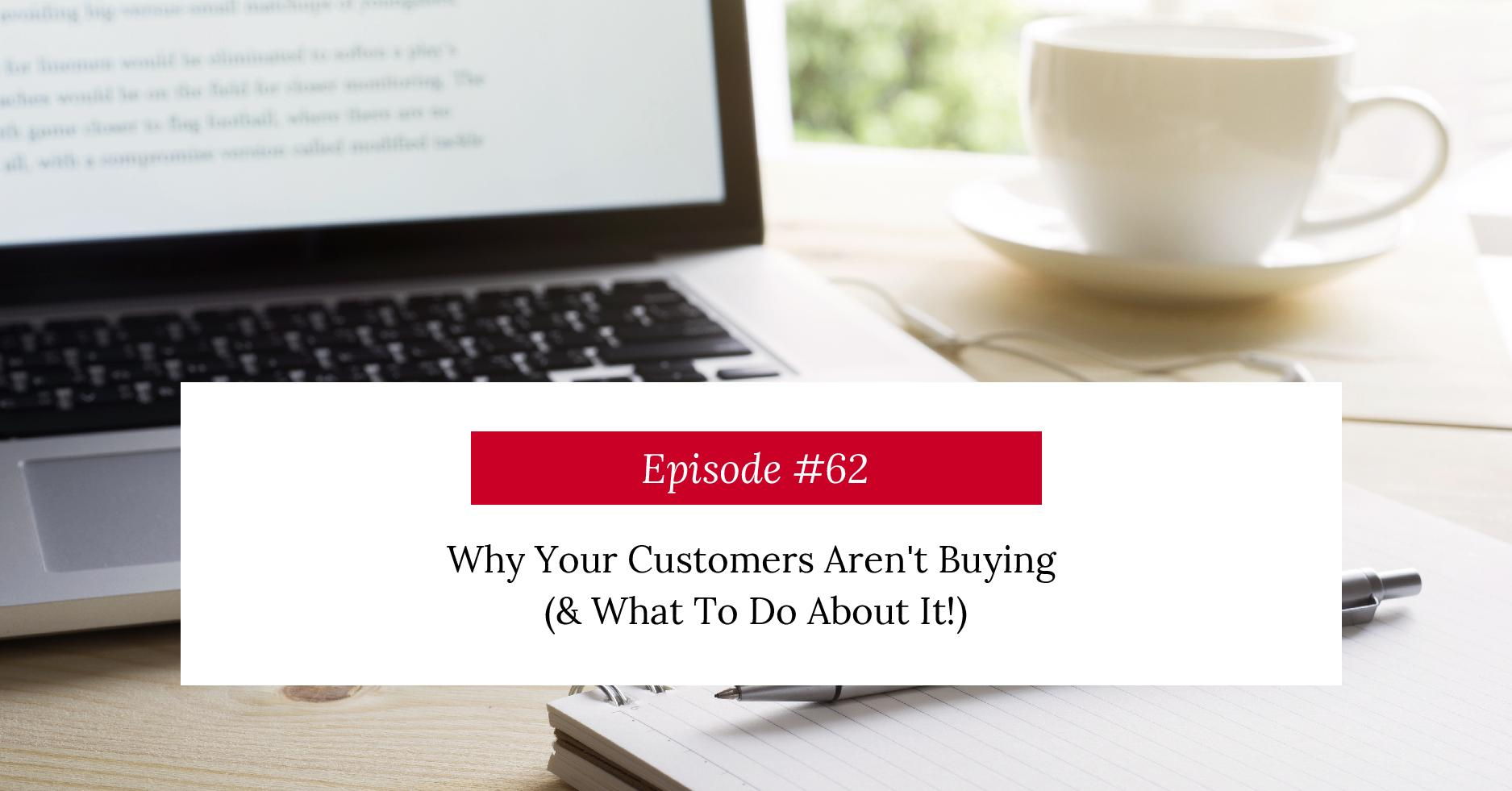 Podcast Title Why Your Customers Aren't Buying From You