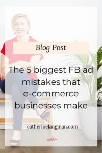 The 5 biggest Facebook ad mistakes eCommerce businesses make