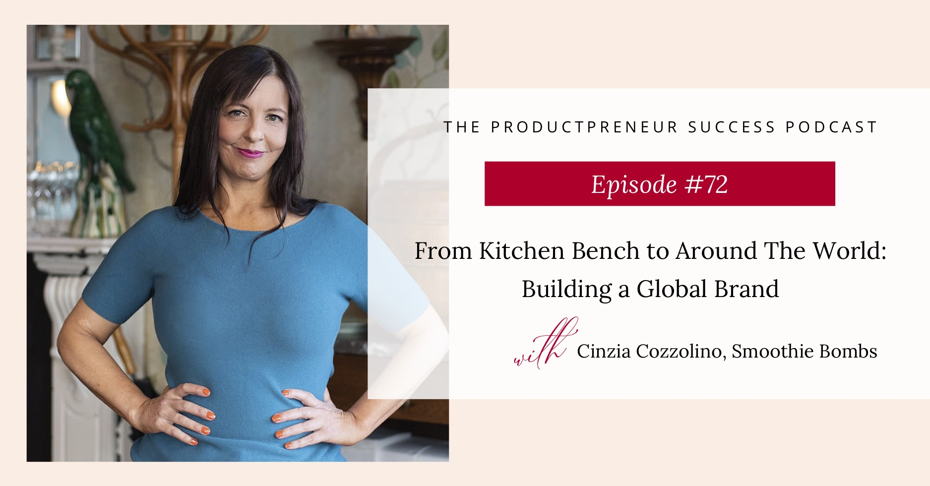 Podcast Graphic introducing Episode 72 with The Founder of The Smoothie Bombs Cinzia Cozzolino