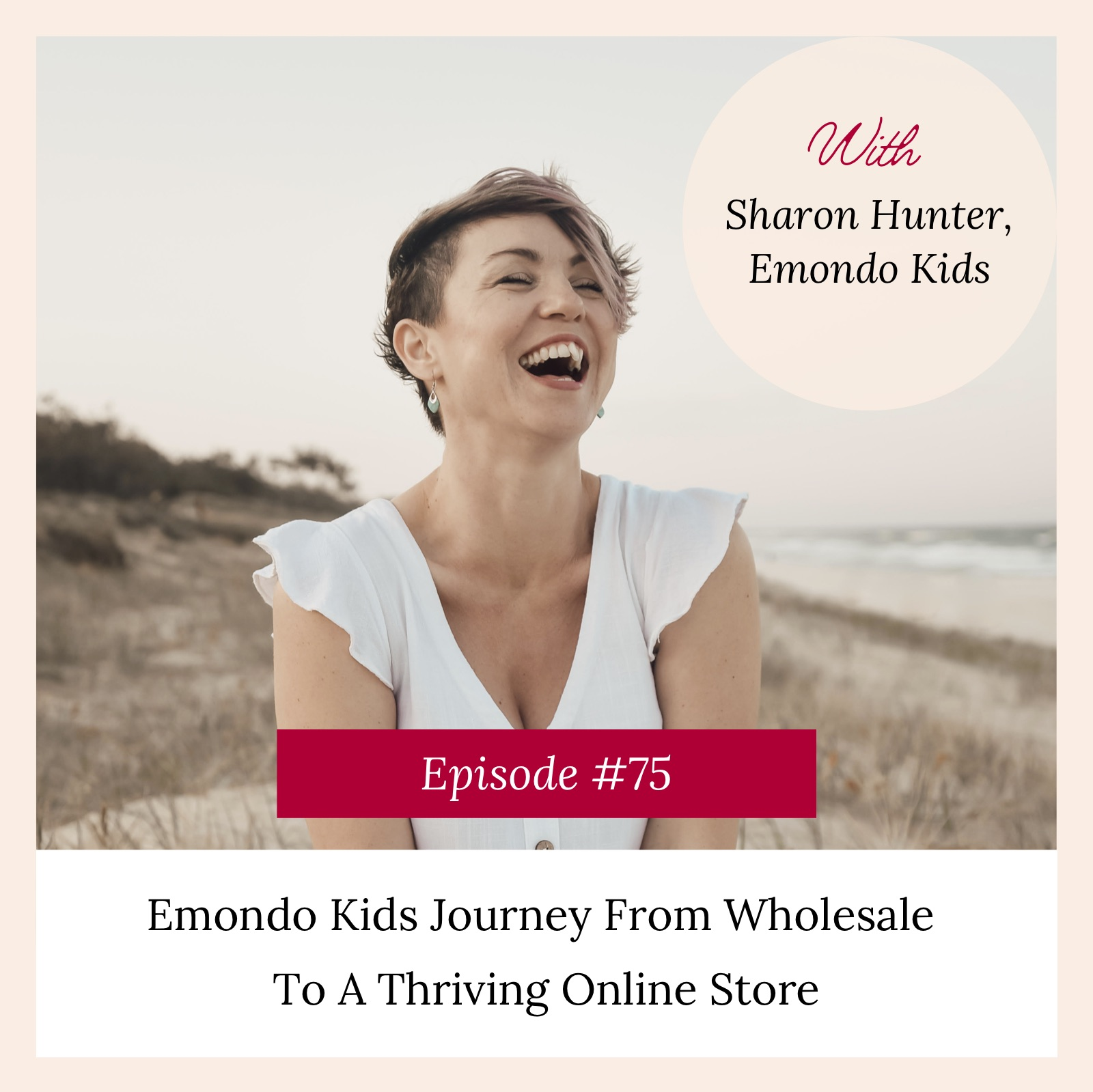 Podcast Title: Emondo Kids Journey from Wholesale to Online Success